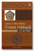 Umm Al Muminin Aishah Siddiqah (Raz) – English