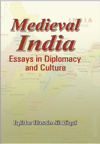 Medieval India Essays In Diplomacy And Culture  Islamic Book Bazaar Medieval India Essays In Diplomacy  How To Write A Thesis Essay also Essay On Science And Religion  English Helper Online